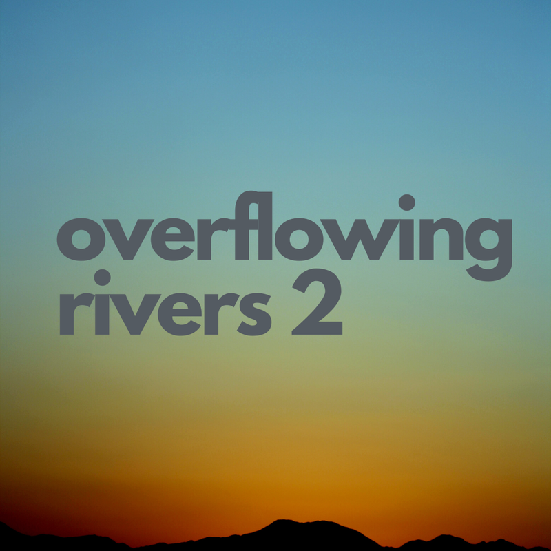 Overflowing Rivers 2