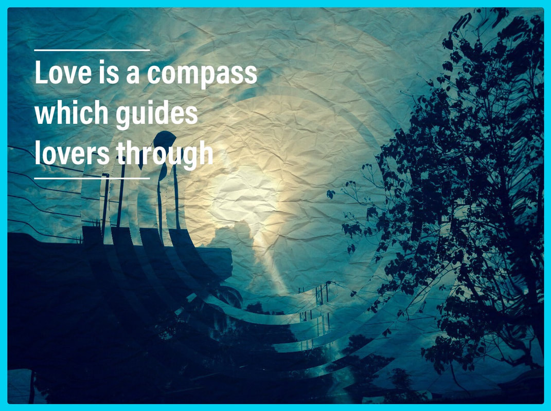 Love As We Know - Love Is A Compass Which Guides Lovers Through
