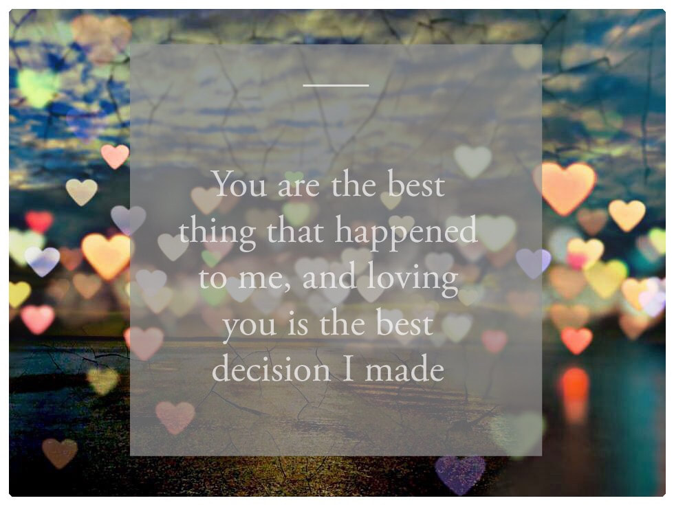 Love Notes - You Are The Best Thing That Happened To Me And Loving You Is The Best Decision I Made