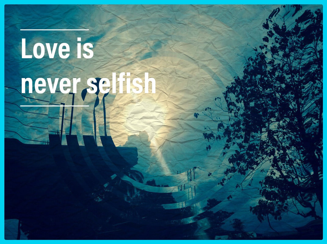Love As We Know - Love Is Never Selfish