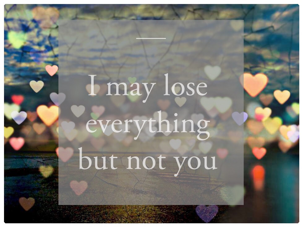 Love Notes - I May Lose Everything But Not You