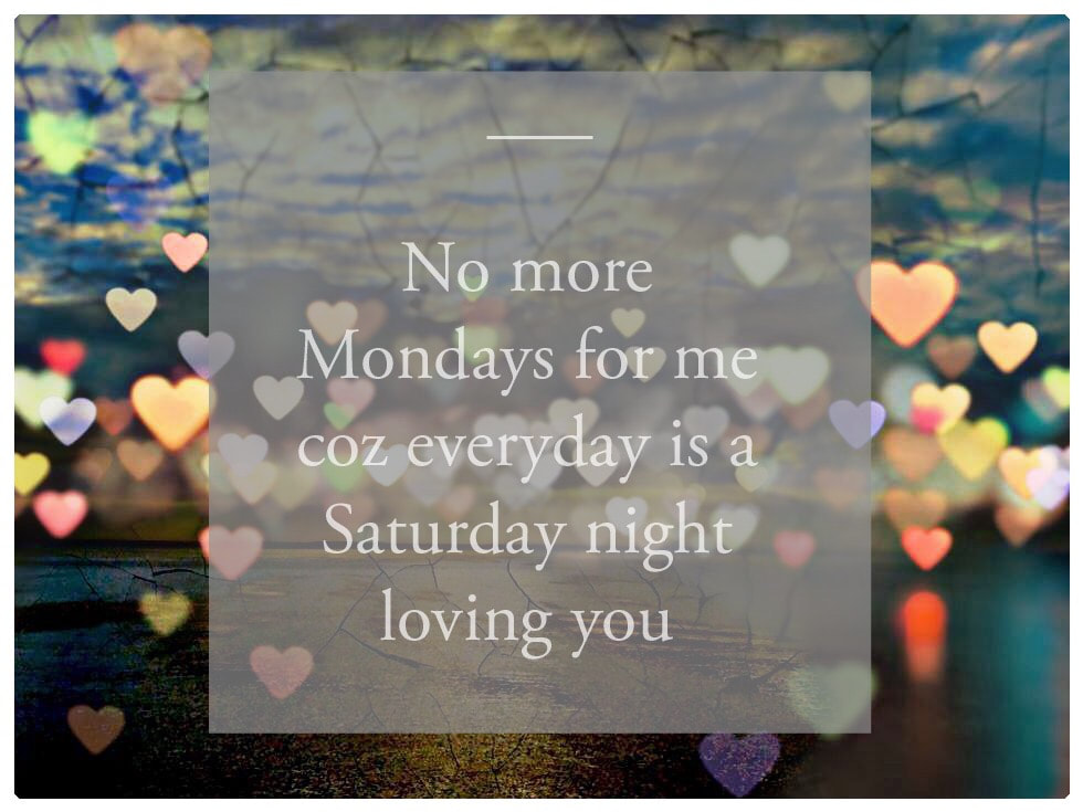 Love Notes - No More Mondays For Me Coz Everyday Is A Saturday Night Loving You