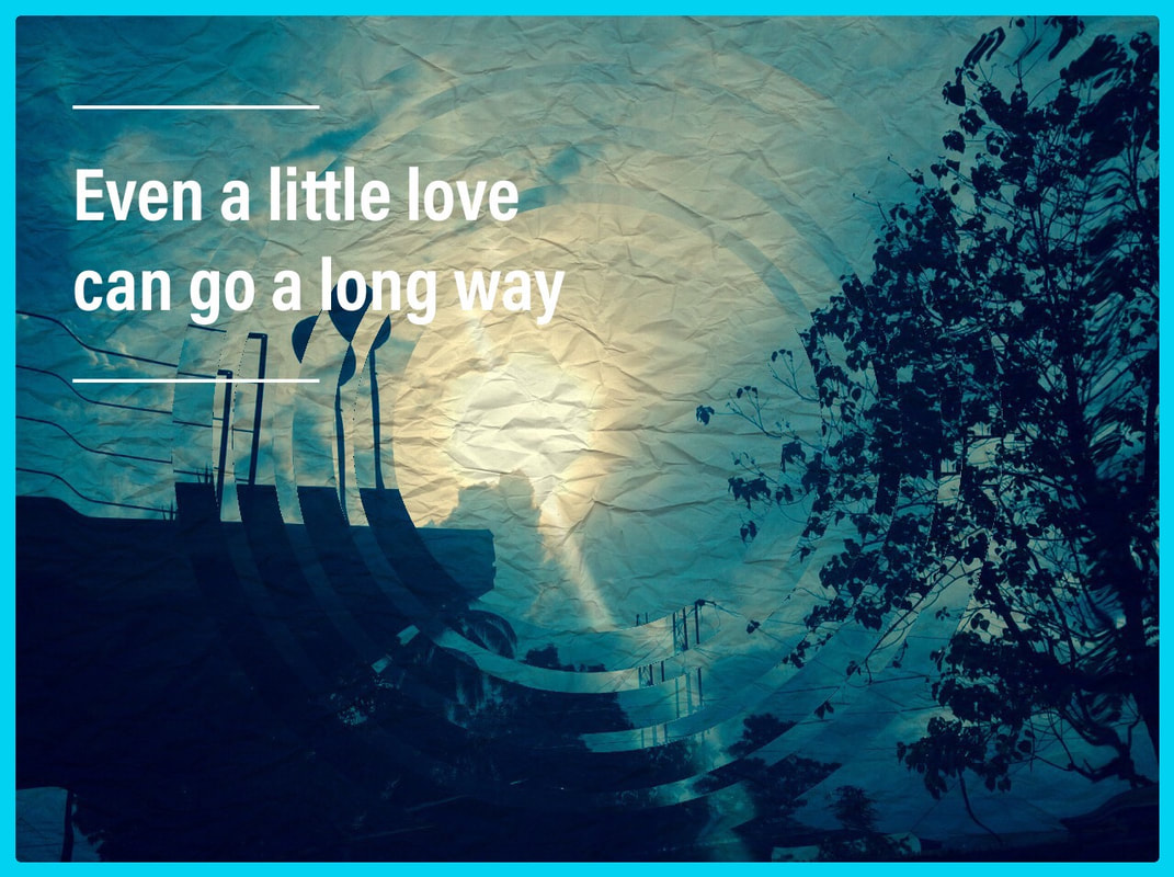 Love As We Know - Even A Little Love Can Go A Long Way