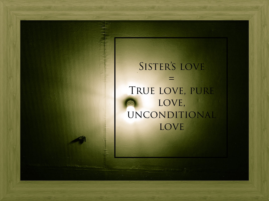 Sister's Love Equals True Love Or Pure Love Or Unconditional Love